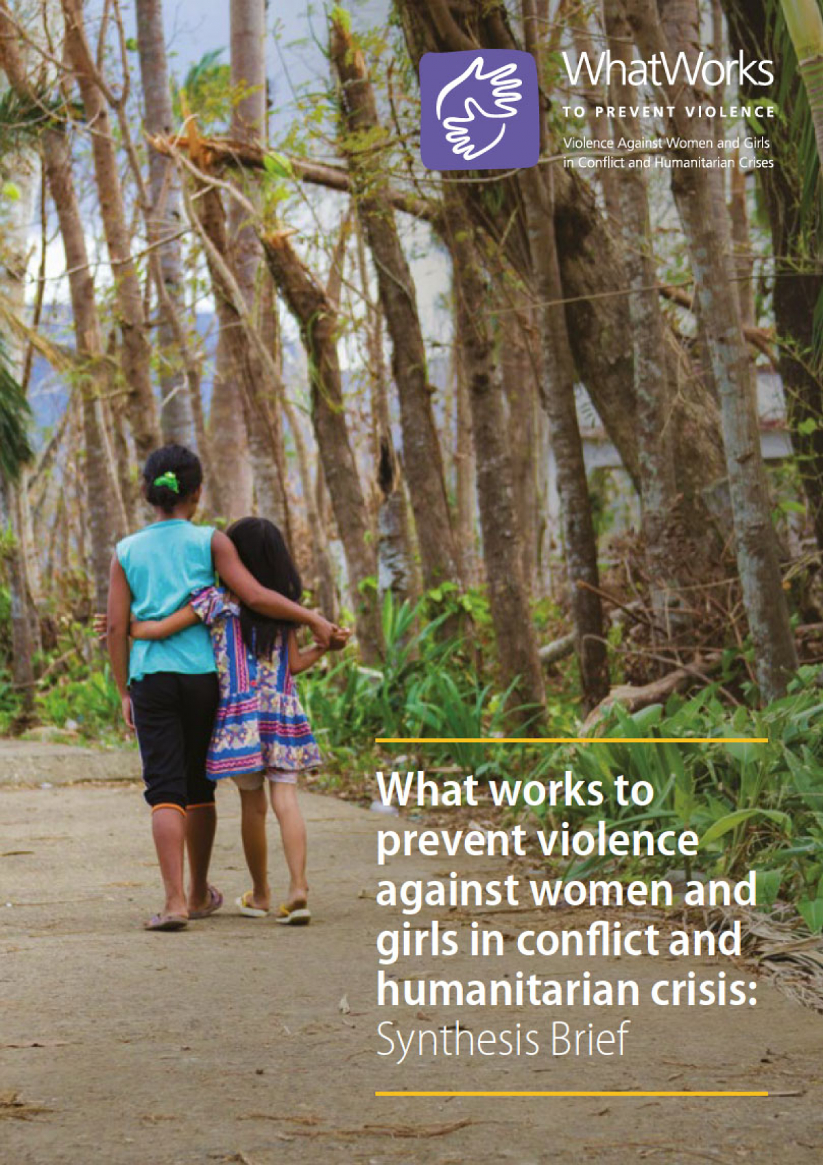 What works to prevent violence against women and girls in conflict and humanitarian crisis: Synthesis Brief