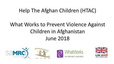 Help The Afghan Children (HTAC) - What Works to Prevent Violence Against Children in Afghanistan June 2018