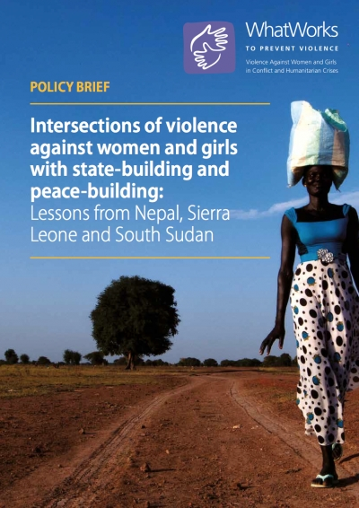 Intersections of violence against women and girls with state-building and peace-building: Lessons from Nepal, Sierra Leone and South Sudan - Policy Brief